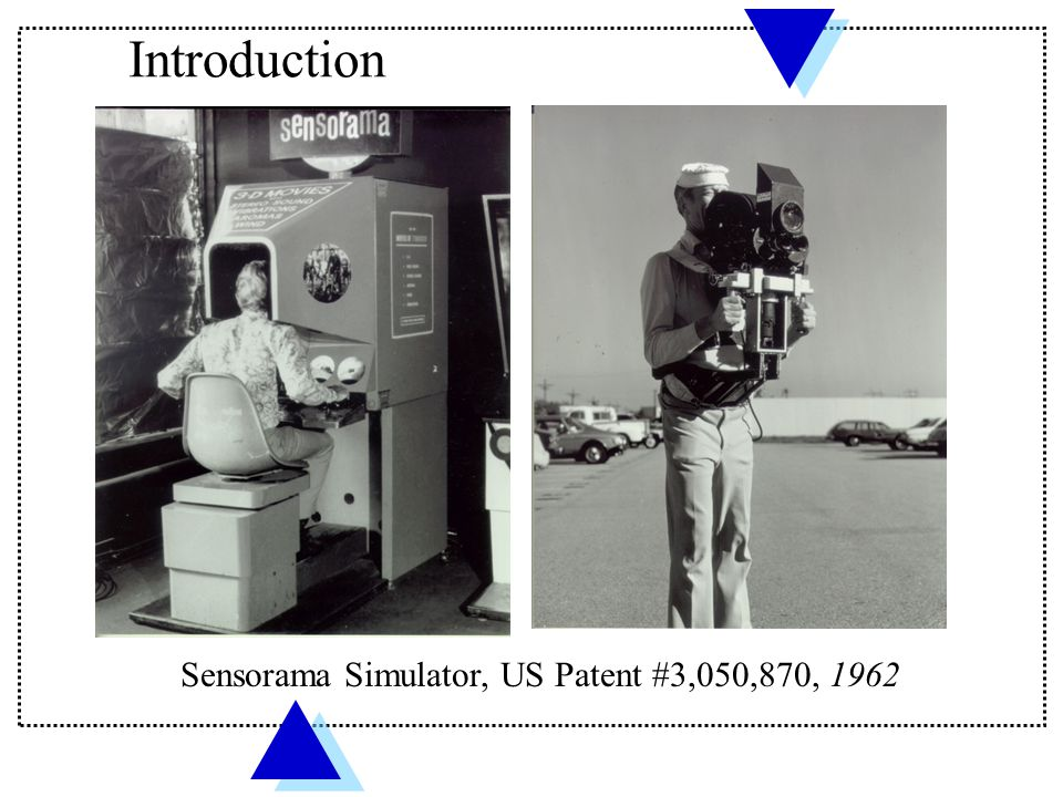 Sensorama Simulator, US Patent #3,050,870, 1962