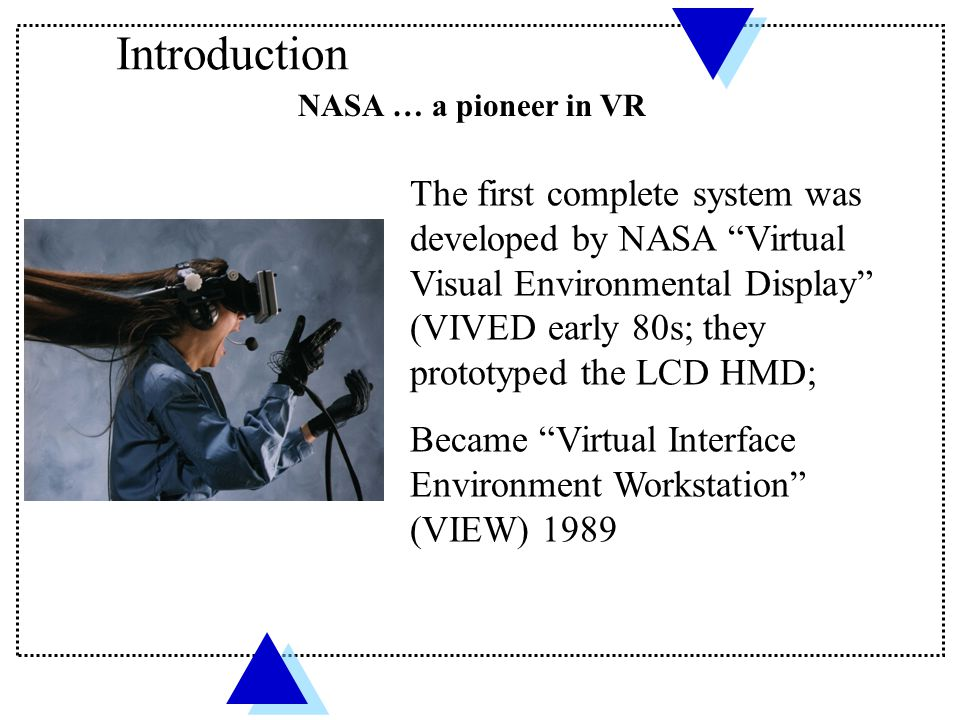 Introduction NASA … a pioneer in VR.