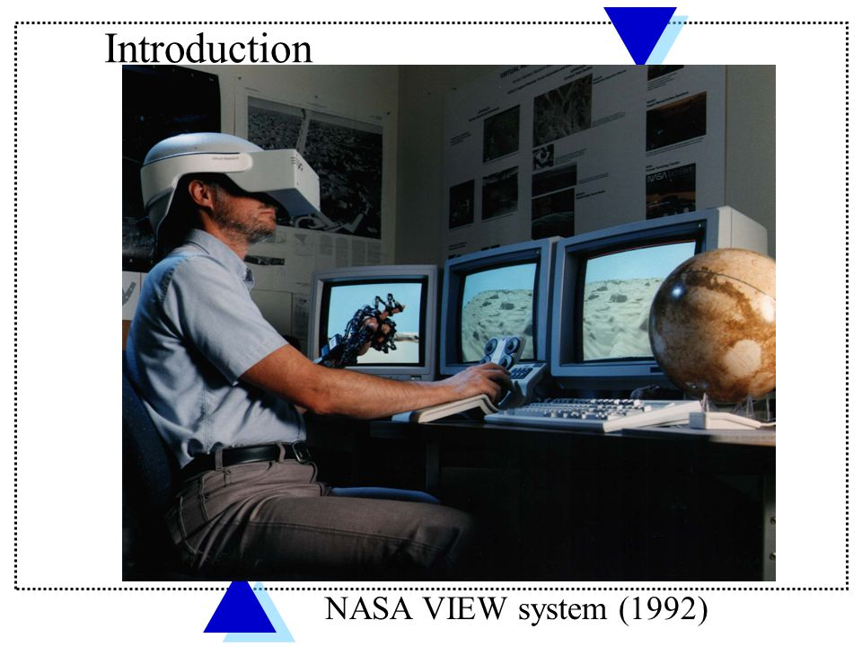 Introduction NASA VIEW system (1992)