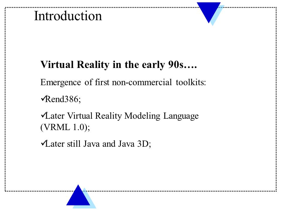 Introduction Virtual Reality in the early 90s….