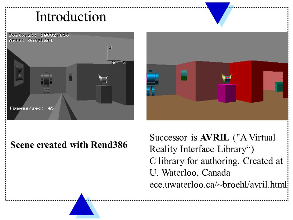 Introduction Successor is AVRIL ( A Virtual Reality Interface Library ) C library for authoring. Created at U. Waterloo, Canada.