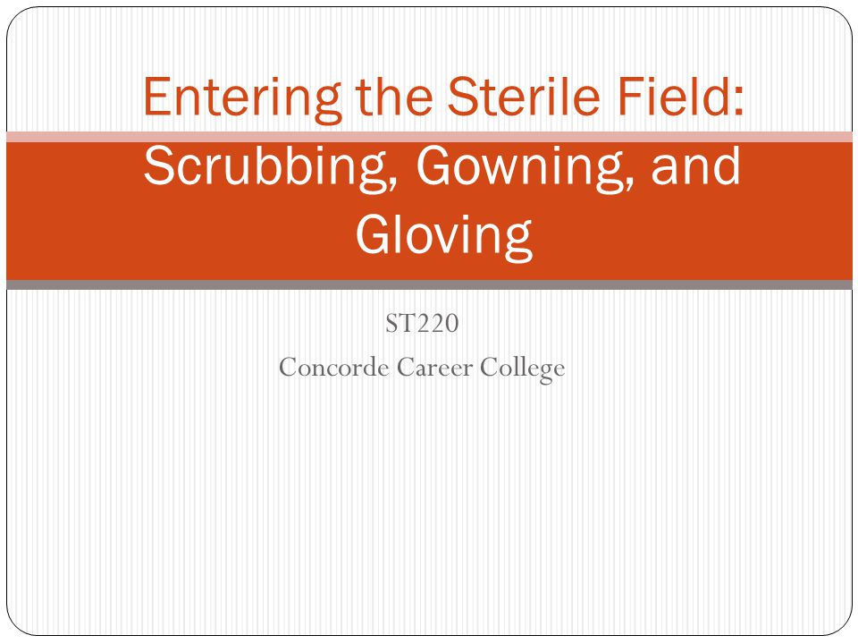 Entering the Sterile Field: Scrubbing, Gowning, and Gloving