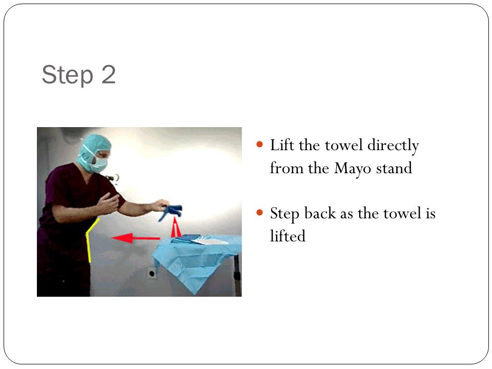 Step 2 Lift the towel directly from the Mayo stand