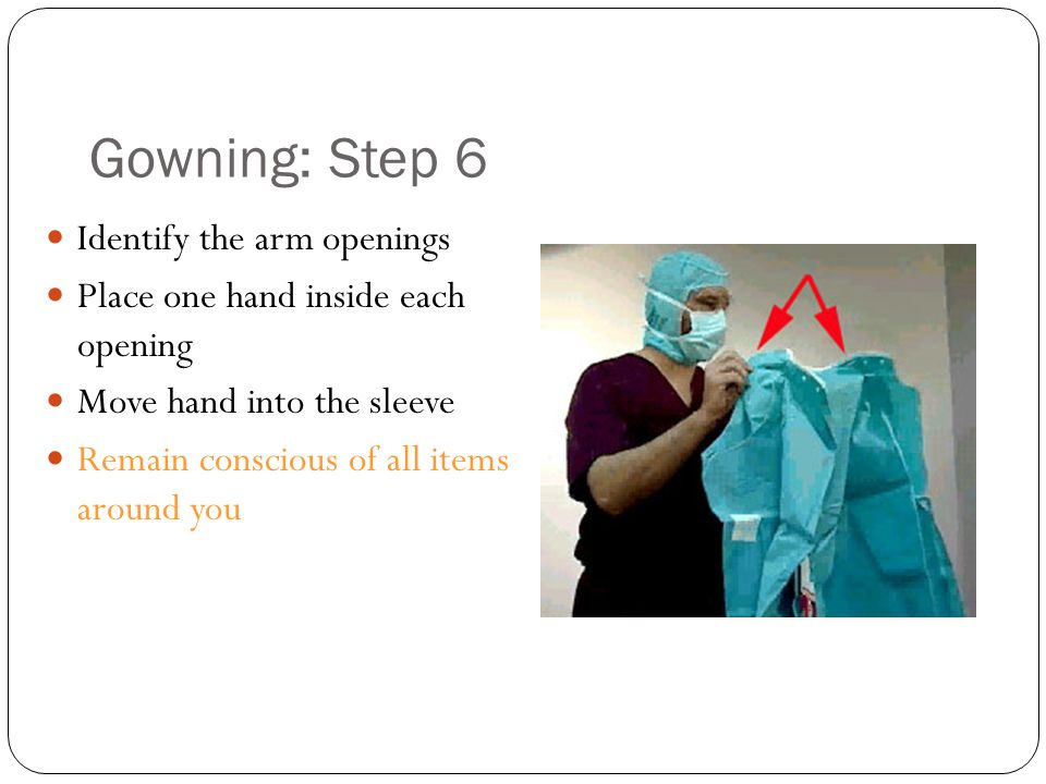 Gowning: Step 6 Identify the arm openings