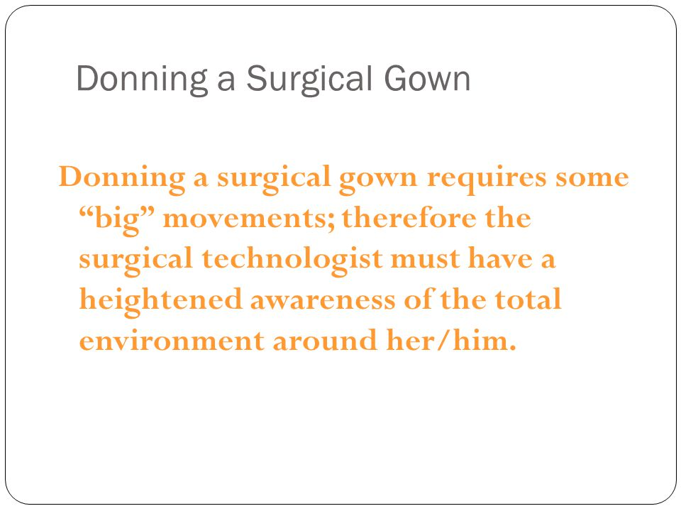 Donning a Surgical Gown