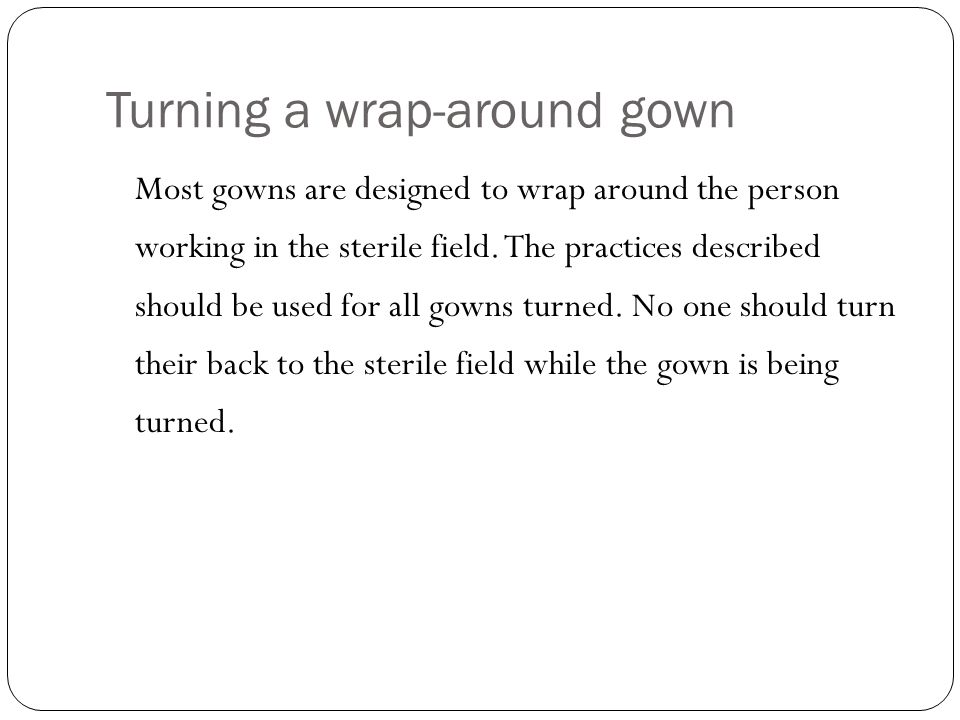 Turning a wrap-around gown