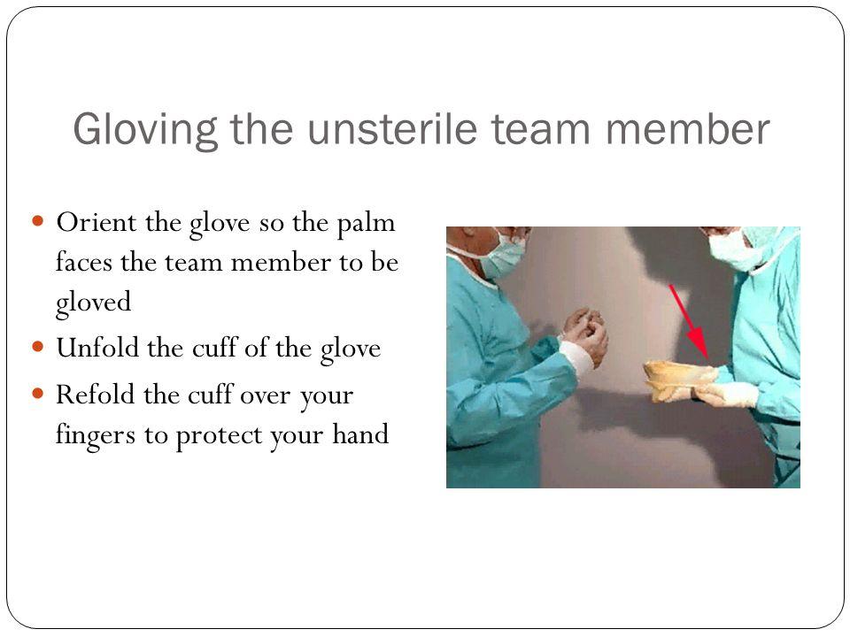 Gloving the unsterile team member