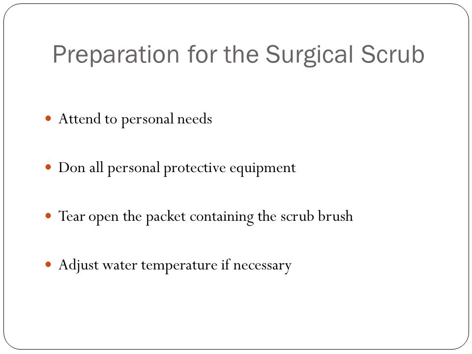 Preparation for the Surgical Scrub