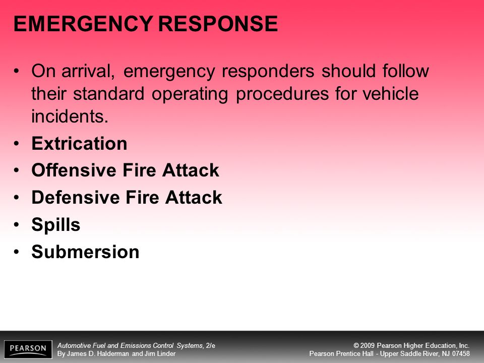 EMERGENCY RESPONSE On arrival, emergency responders should follow their standard operating procedures for vehicle incidents.