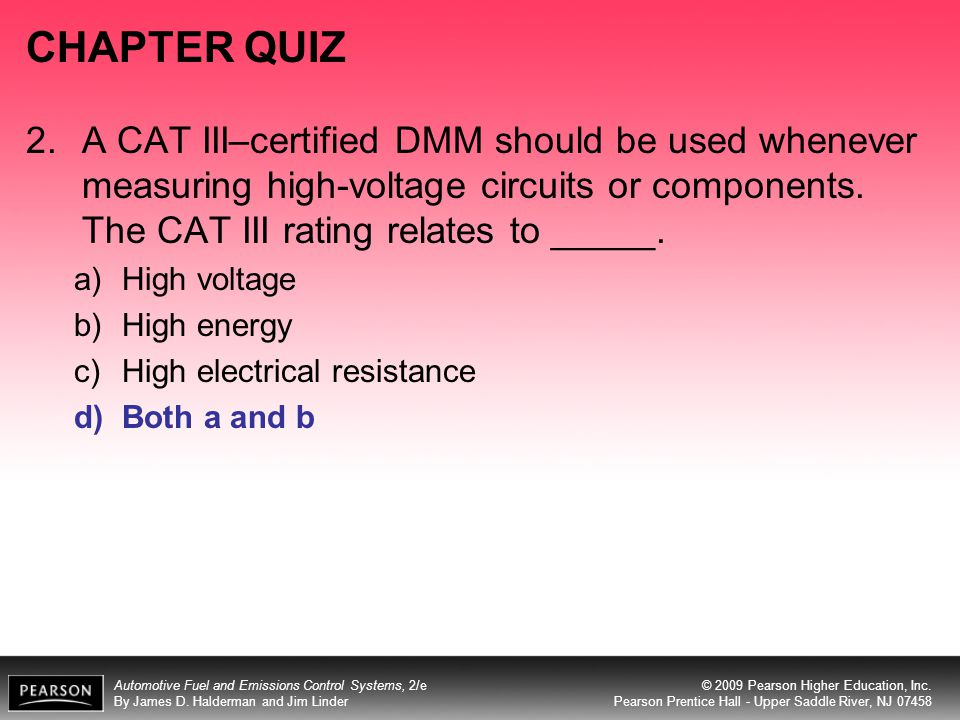CHAPTER QUIZ 2. A CAT III–certified DMM should be used whenever measuring high-voltage circuits or components. The CAT III rating relates to _____.
