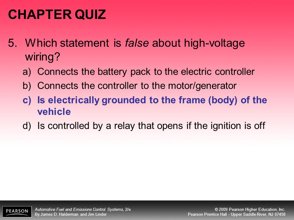 CHAPTER QUIZ 5. Which statement is false about high-voltage wiring