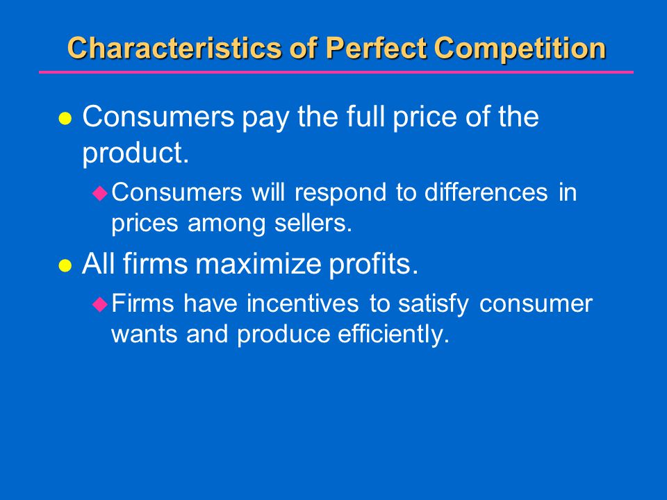 Characteristics of Perfect Competition