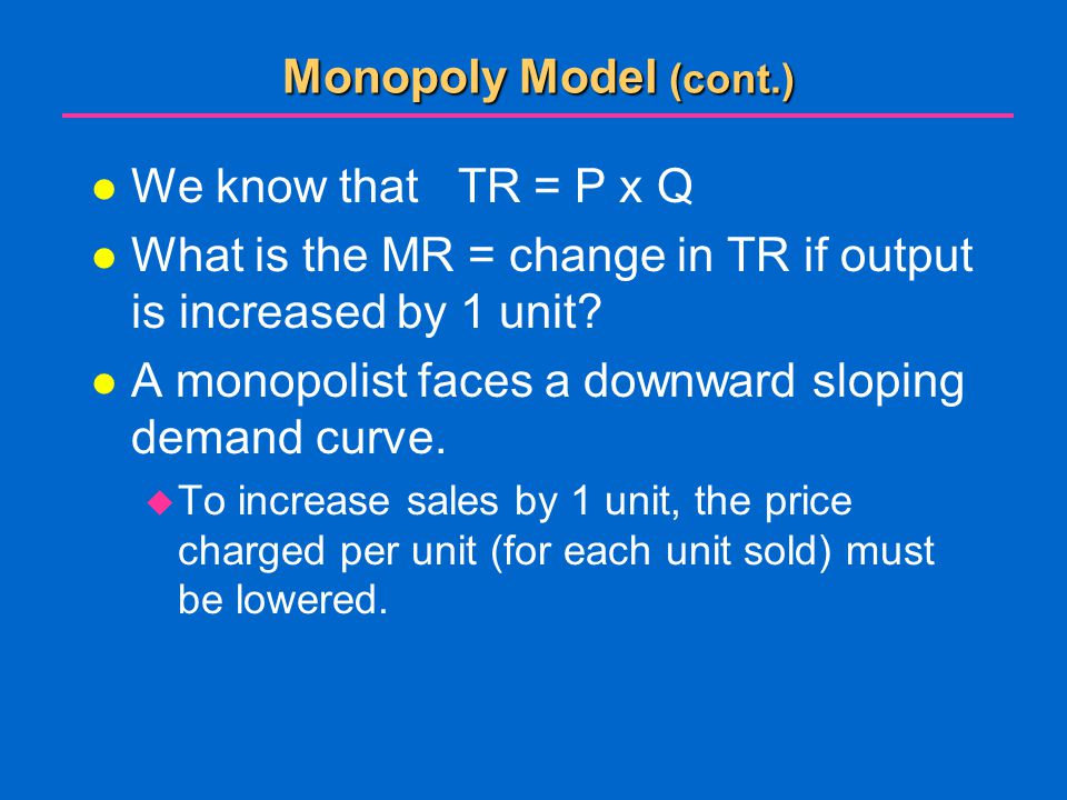 What is the MR = change in TR if output is increased by 1 unit