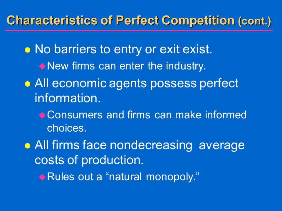 Characteristics of Perfect Competition (cont.)