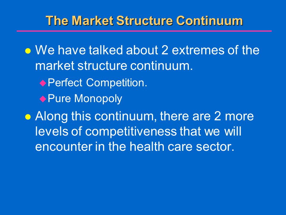 The Market Structure Continuum