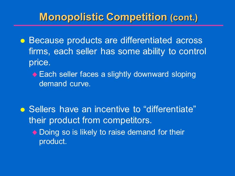 Monopolistic Competition (cont.)