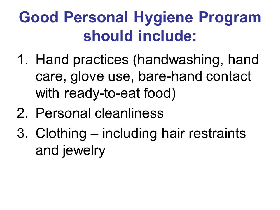 Good Personal Hygiene Program should include: