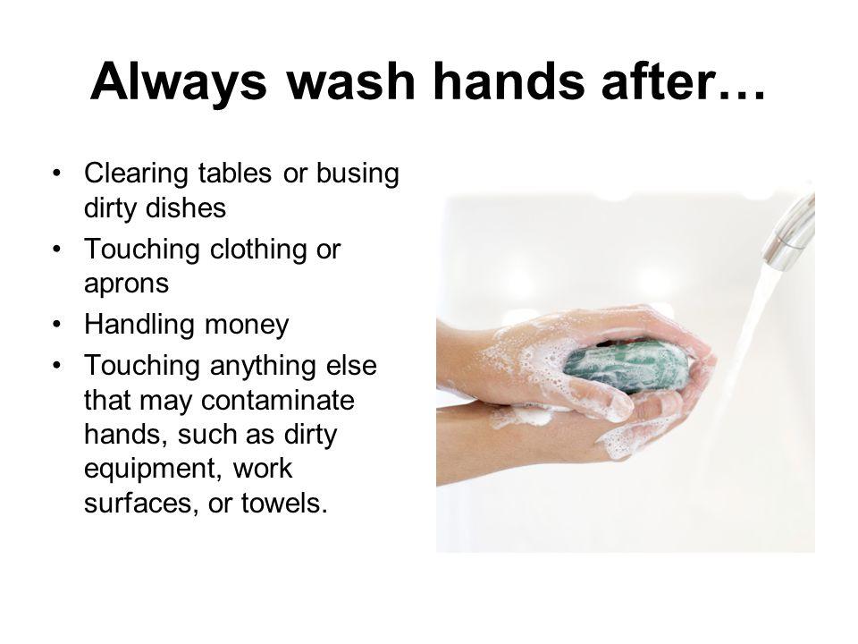 Always wash hands after…