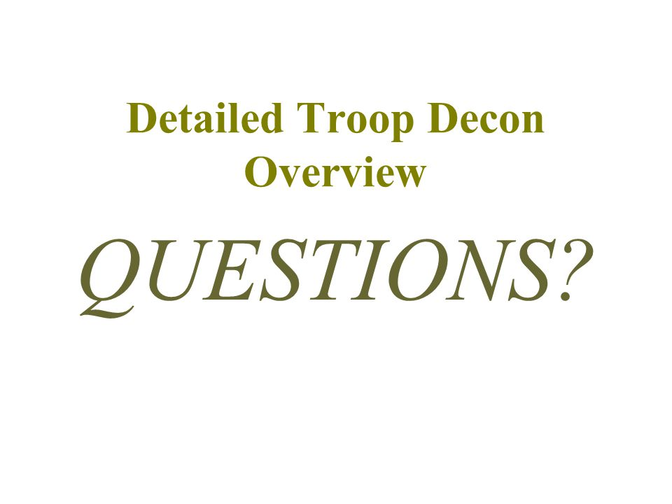 Detailed Troop Decon Overview