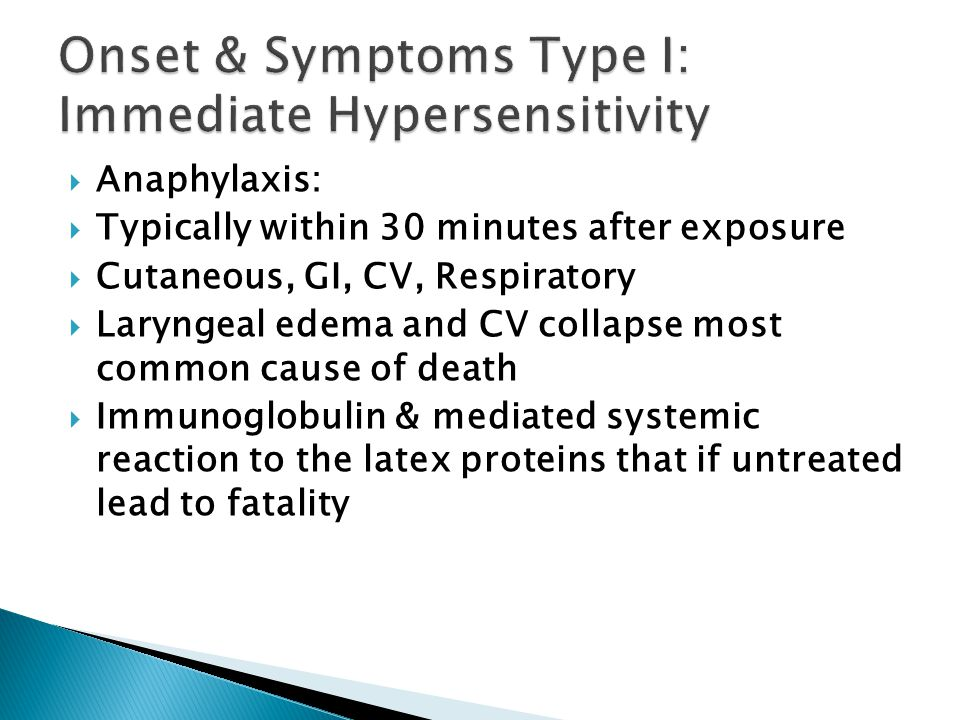 Onset & Symptoms Type I: Immediate Hypersensitivity