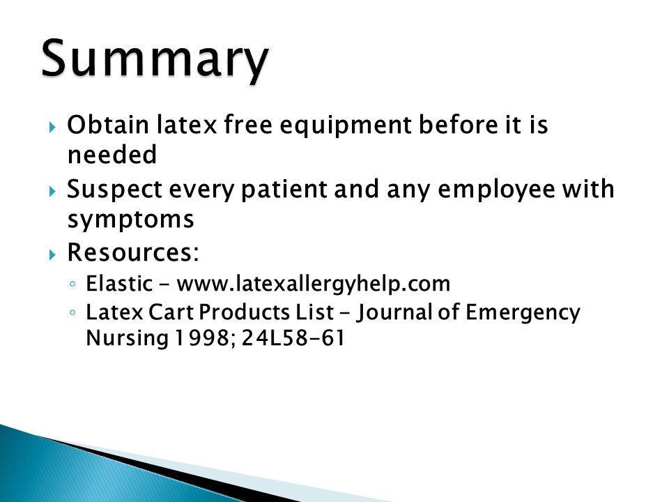 Summary Obtain latex free equipment before it is needed