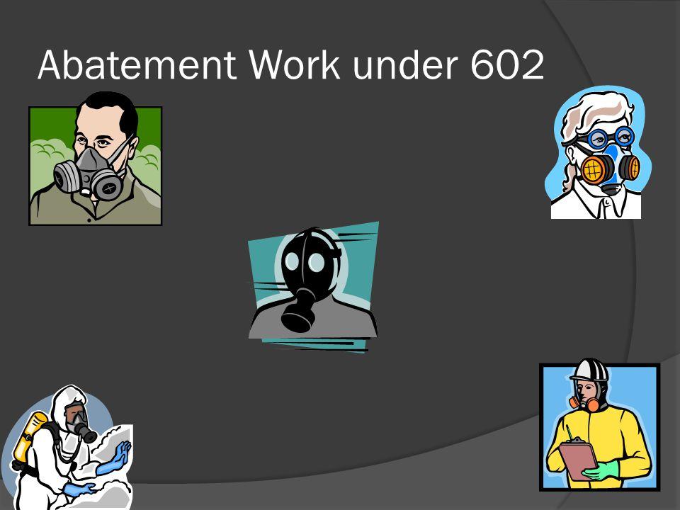 Abatement Work under 602