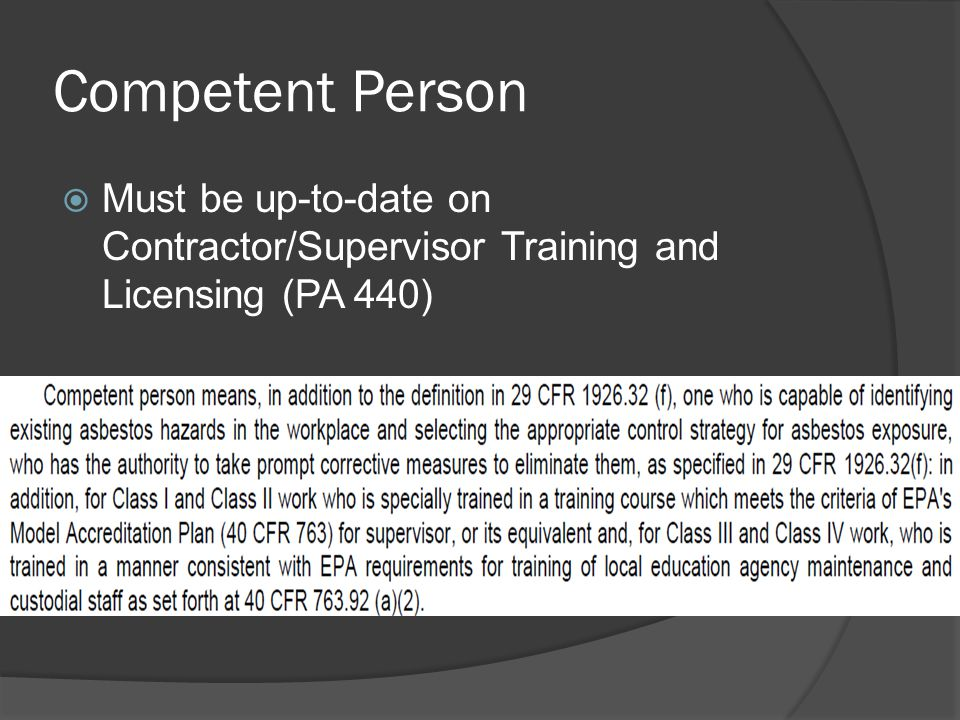 Competent Person Must be up-to-date on Contractor/Supervisor Training and Licensing (PA 440)