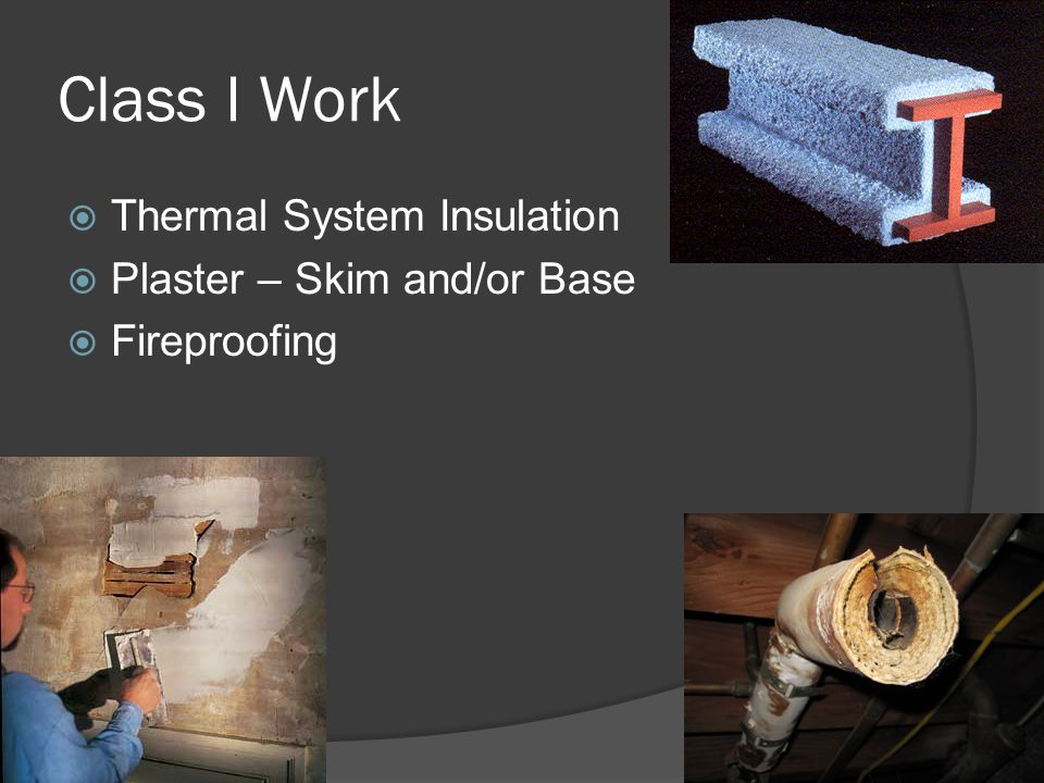 Class I Work Thermal System Insulation Plaster – Skim and/or Base