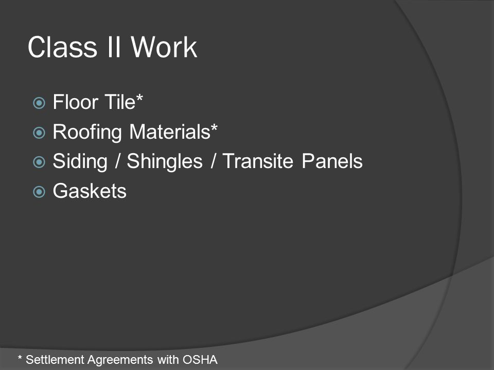 Class II Work Floor Tile* Roofing Materials*