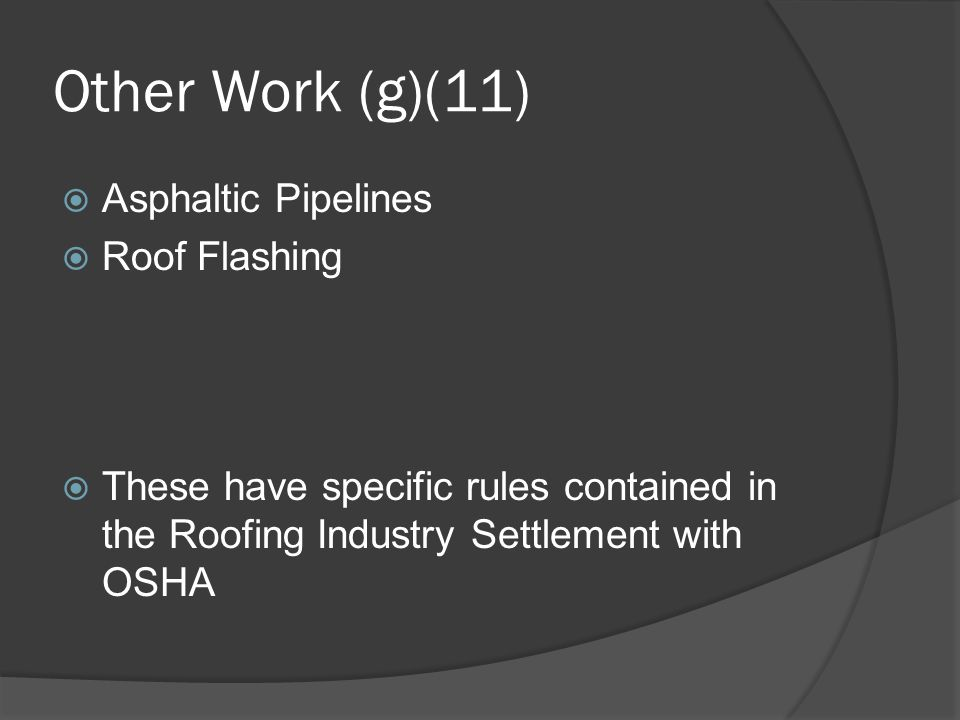 Other Work (g)(11) Asphaltic Pipelines Roof Flashing