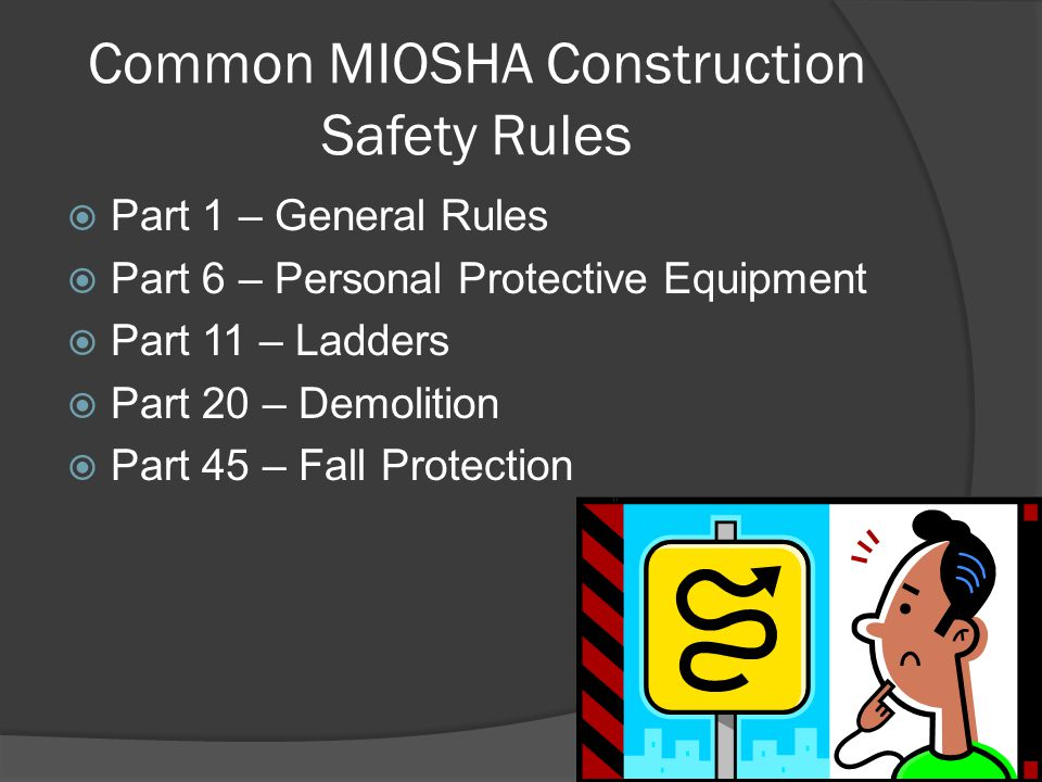Common MIOSHA Construction Safety Rules