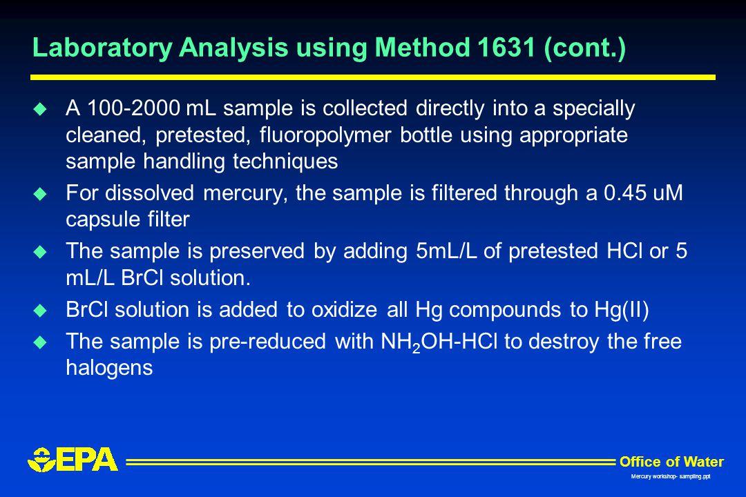 Laboratory Analysis using Method 1631 (cont.)