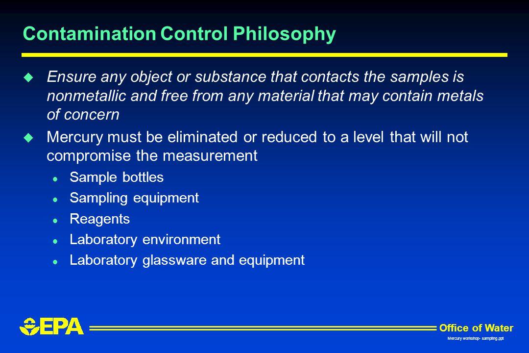 Contamination Control Philosophy