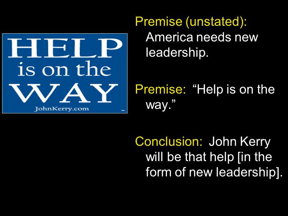 Premise (unstated): America needs new leadership.