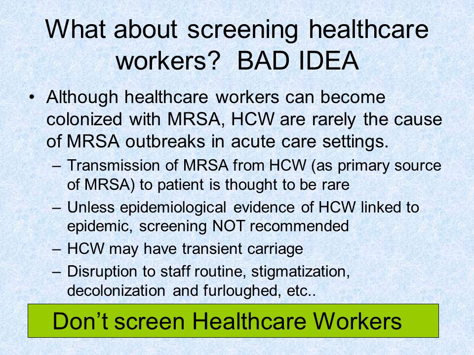 What about screening healthcare workers BAD IDEA