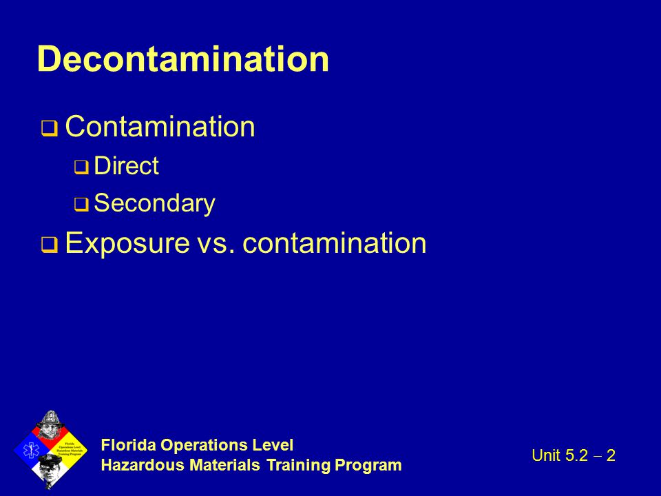Decontamination Contamination Exposure vs. contamination Direct