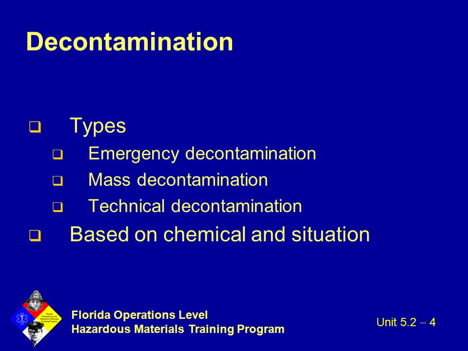 Decontamination Types Based on chemical and situation