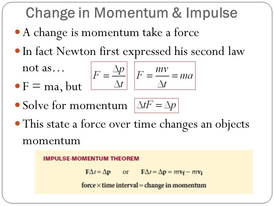 Change in Momentum & Impulse