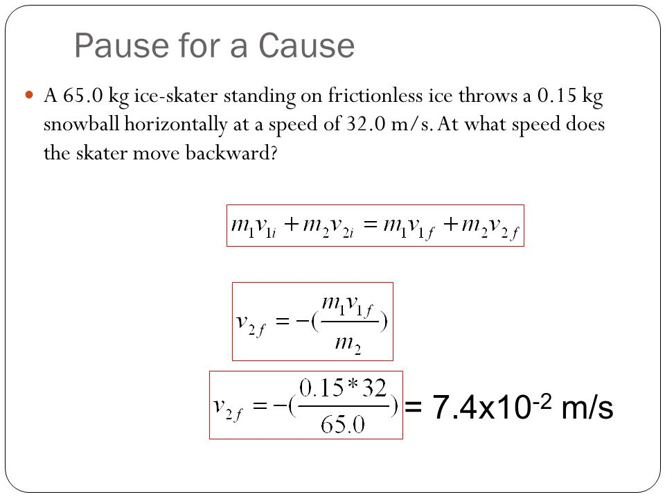 Pause for a Cause = 7.4x10-2 m/s