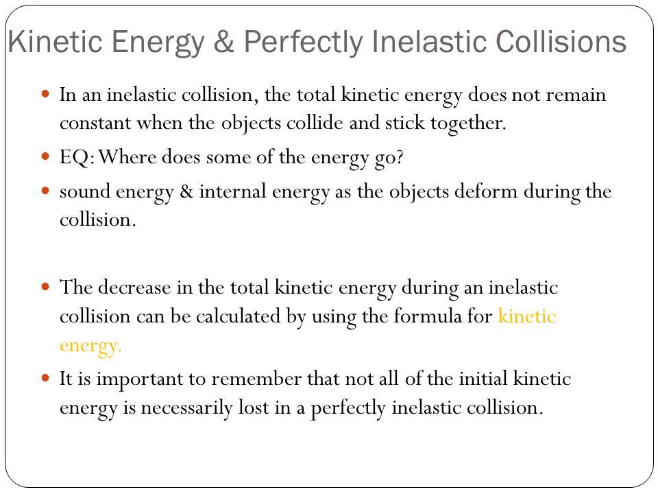 Kinetic Energy & Perfectly Inelastic Collisions