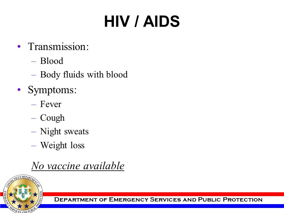 HIV / AIDS Transmission: Symptoms: No vaccine available Blood