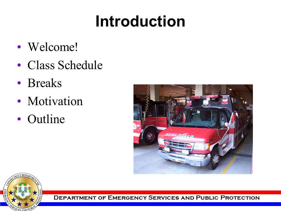 Introduction Welcome! Class Schedule Breaks Motivation Outline