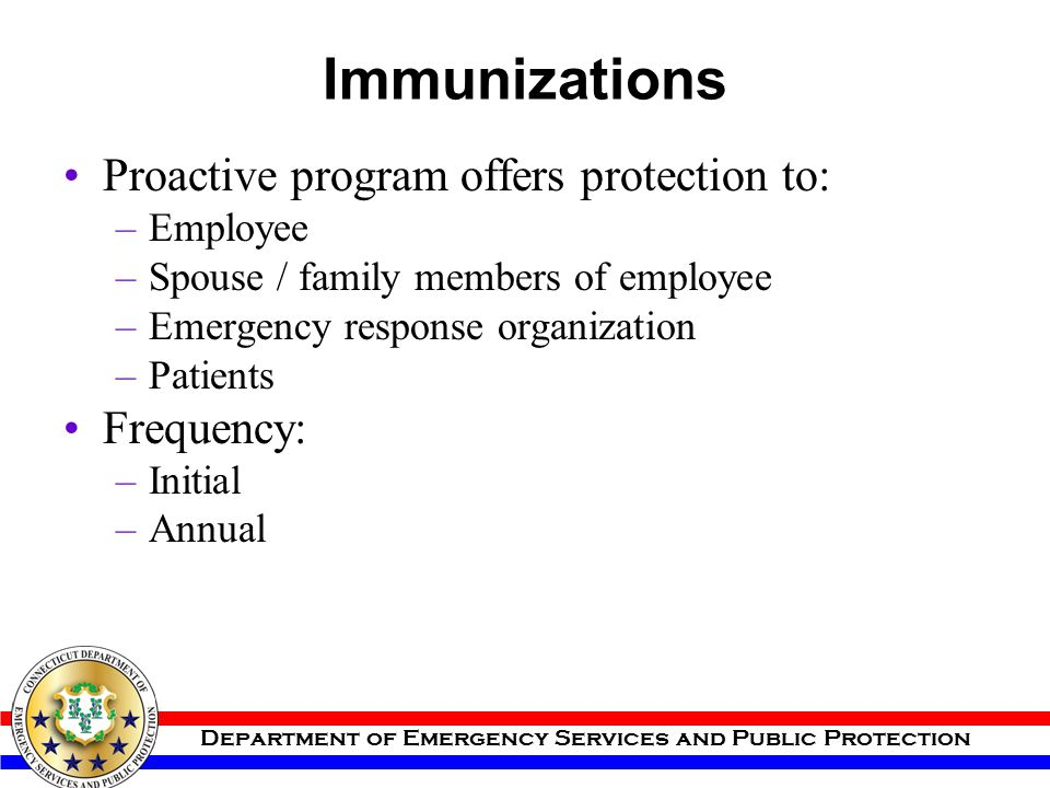 Immunizations Proactive program offers protection to: Frequency: