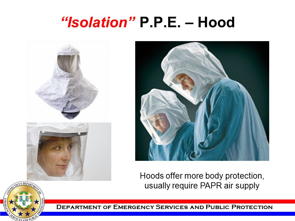 Hoods offer more body protection, usually require PAPR air supply