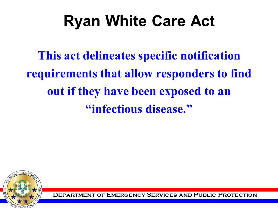 Ryan White Care Act This act delineates specific notification