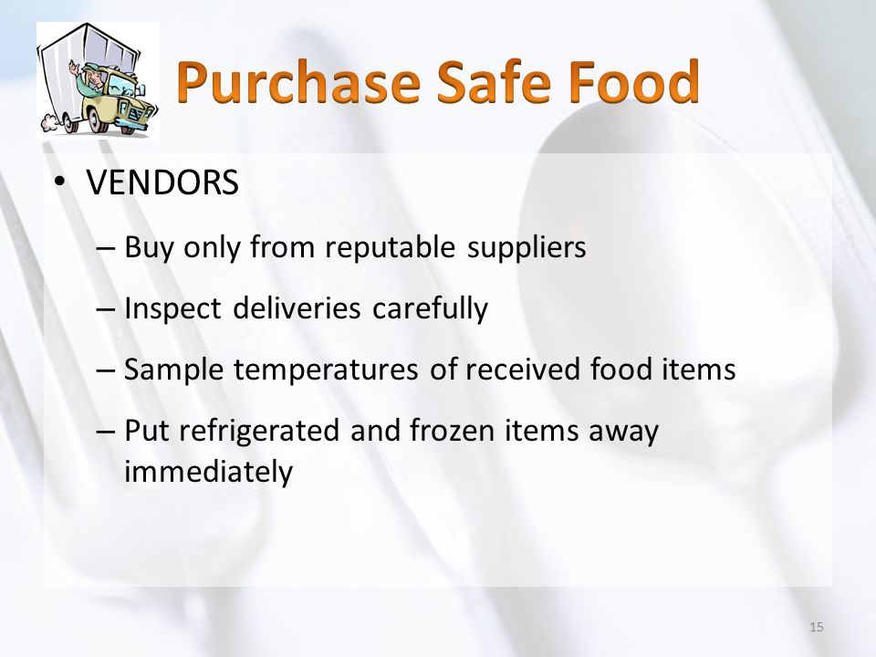 Purchase Safe Food VENDORS Buy only from reputable suppliers