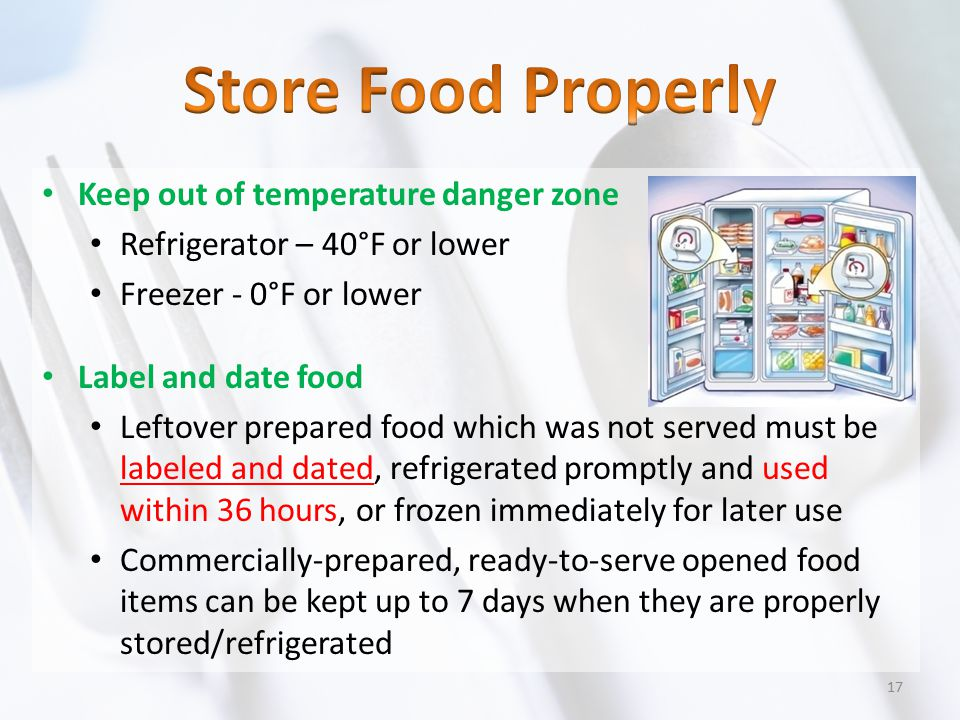 Store Food Properly Keep out of temperature danger zone