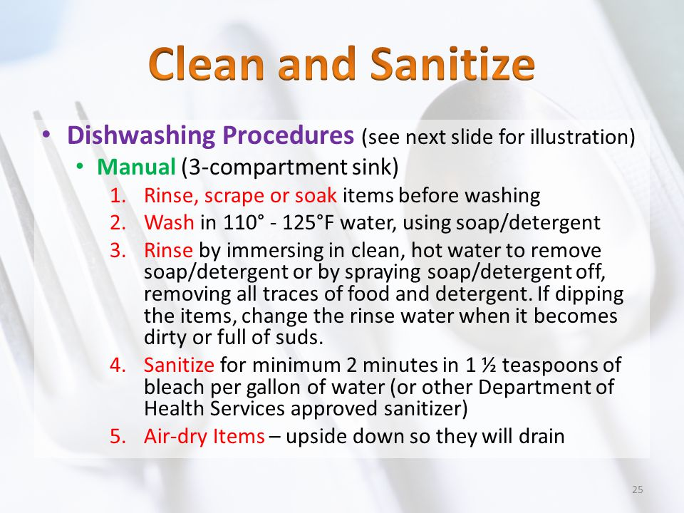 Clean and Sanitize Dishwashing Procedures (see next slide for illustration) Manual (3-compartment sink)
