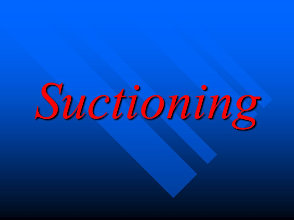 Suctioning