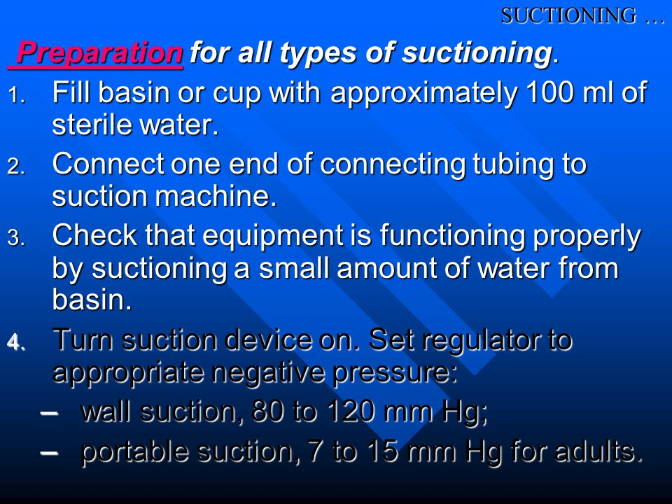Preparation for all types of suctioning.